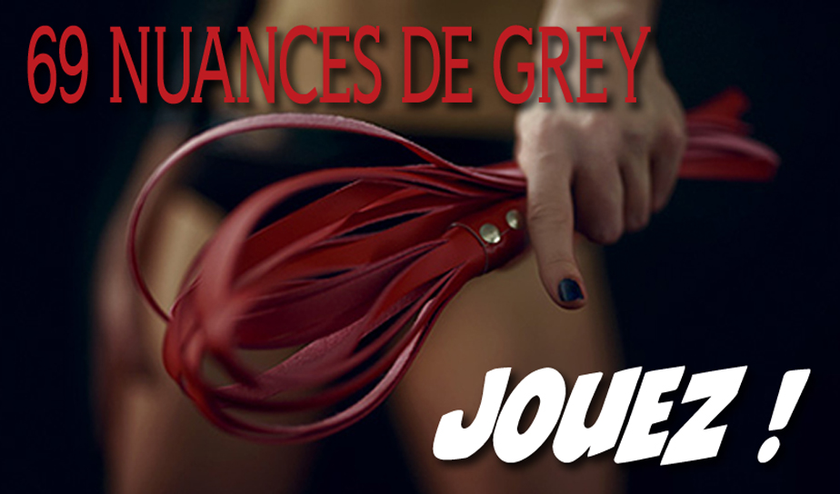 Destination Danger 69 nuances de Grey