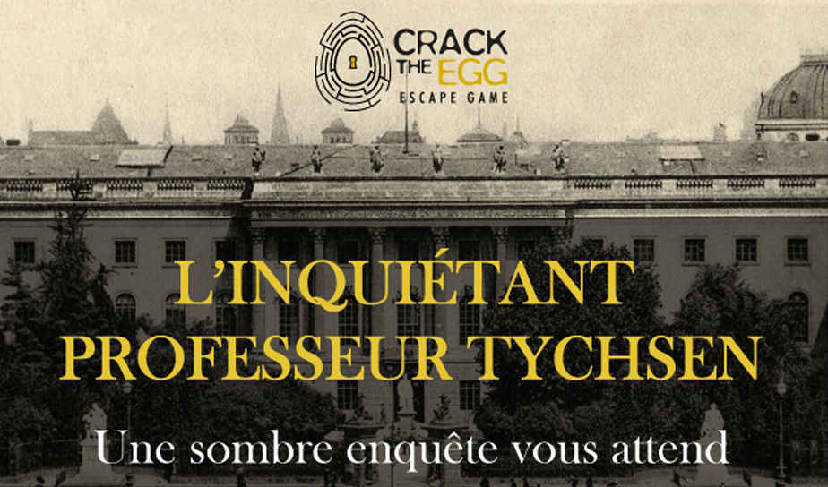Crack The Egg L'inquiétant professeur Tychsen